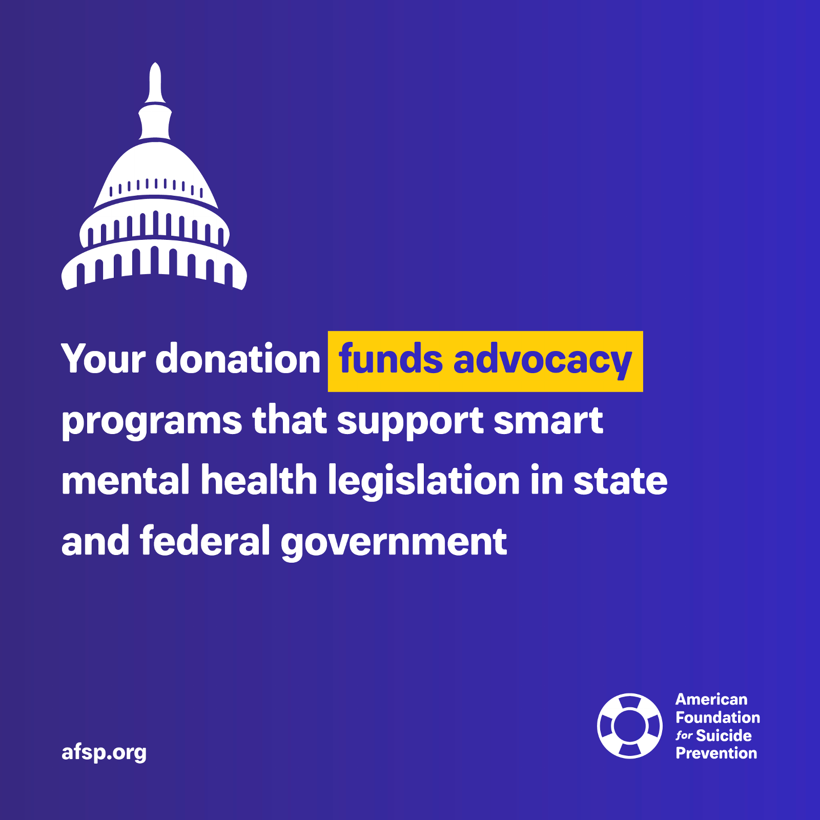 Your donation funds advocacy programs that support smart mental health legislation in state and federal government.