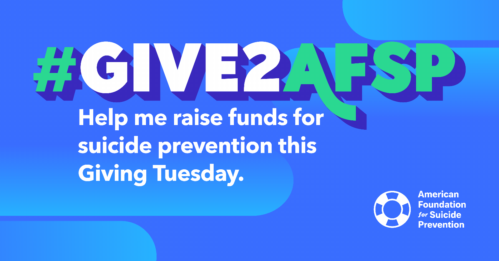 #Give2AFSP Help me raise funds for suicide prevention this Giving Tuesday