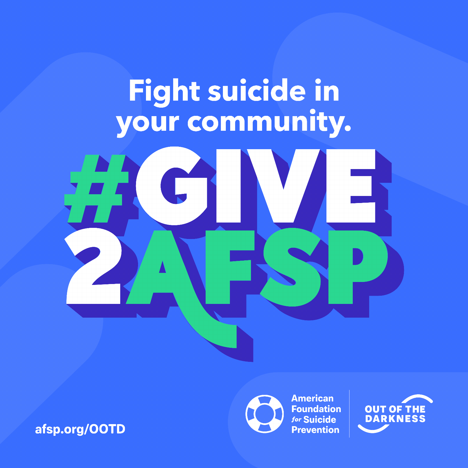 Fight Suicide in your community. #Give2AFSP