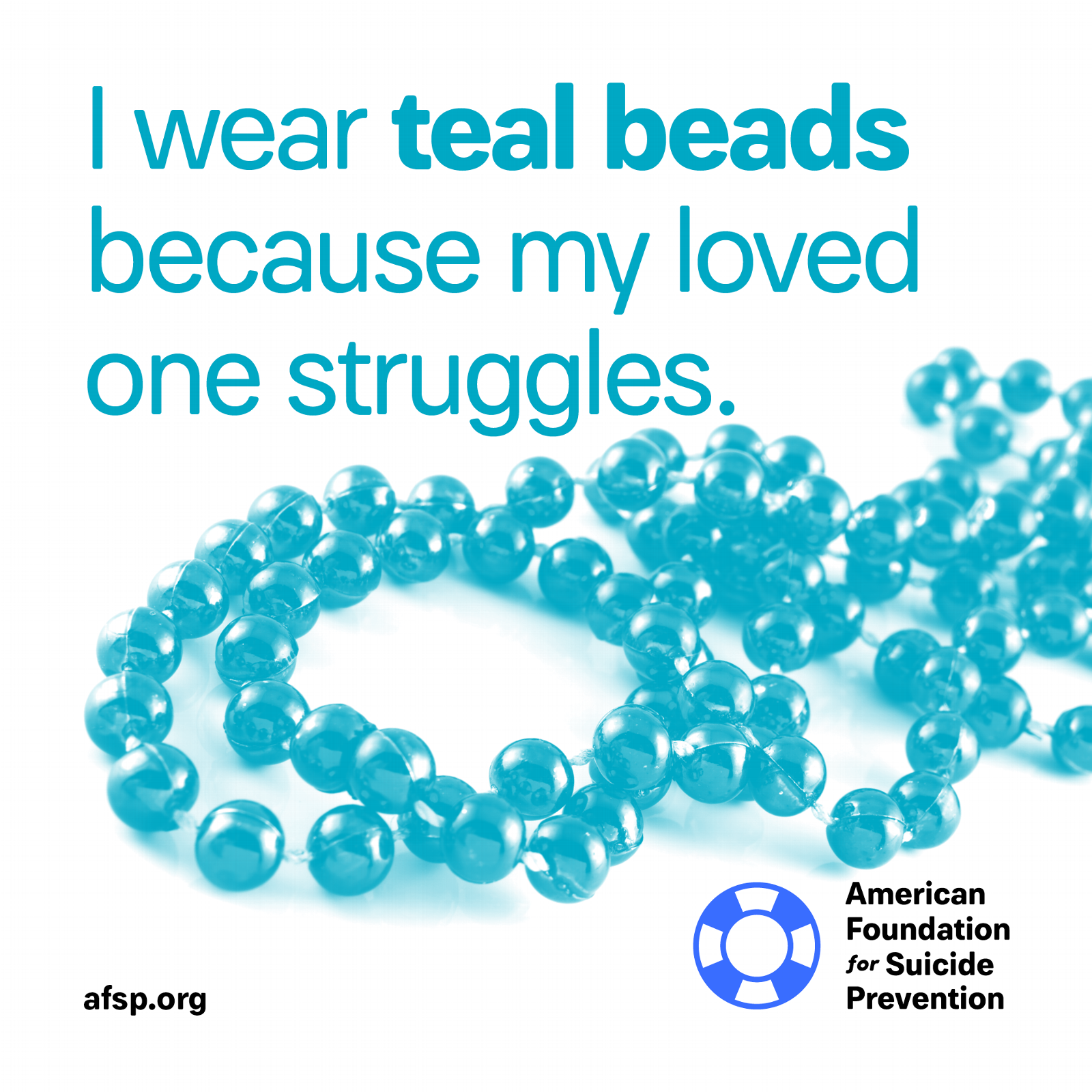 Teal beads because my loved one struggles