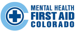 Colorado Behavioral Healthcare Council/Mental Health First Aid Colorado