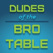 Dudes of the Bro Table profile picture