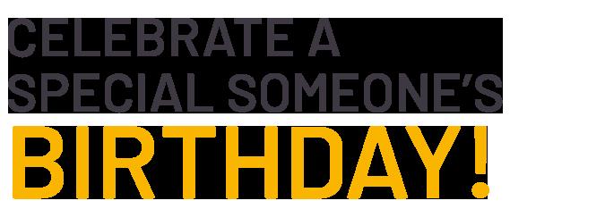 Celebrate A Special Someone!