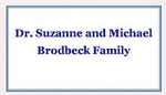 Dr. Suzanne and Michael Brodbeck Family