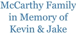 The McCarthy Family in Memory of Kevin & Jake