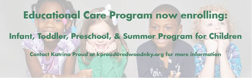 Redwood's Educational Care program is now enrolling. Please contact Katrina Proud at kproud@redwoodnky.org