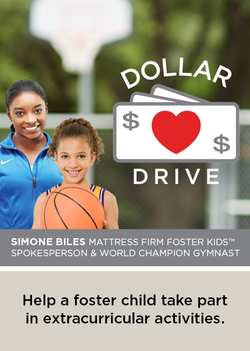 Mattress Firm Foster Kids Dollar Drive now through April 2