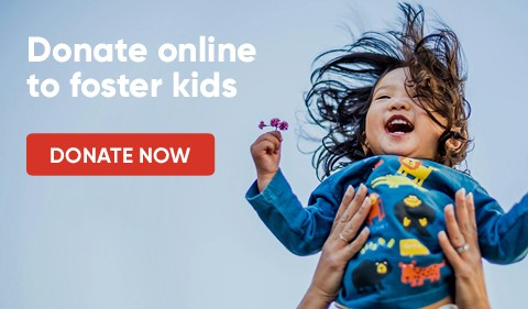 Donate Online to Foster Kids - Donate Now