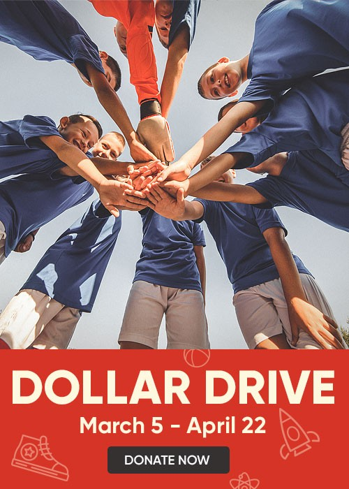 Foster Kids Dollar Drive - Your donations, Their Future - March 5 through April 22