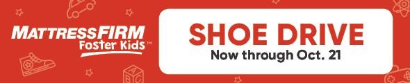 Mattress Firm Foster Kids - Shoe Drive Now through October 21