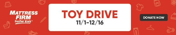 Mattress Firm Foster Kids - Toy Drive - through December 16