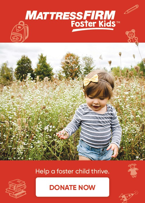 Mattress Firm Foster Kids - Help a foster child thrive - Donate Now