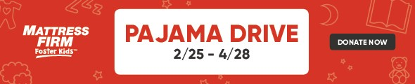 Mattress Firm Foster Kids - Pajama Drive 2/25 through 4/28 - Donate Now
