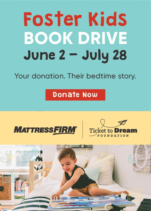 Mattress Firm Foster Kids - Book Drive - June 2-July 18 - Donate Now