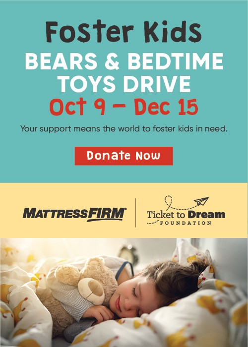 Mattress Firm Foster Kids - Bears and Bedtime toys Drive - October 9 through December 15 - Donate Now