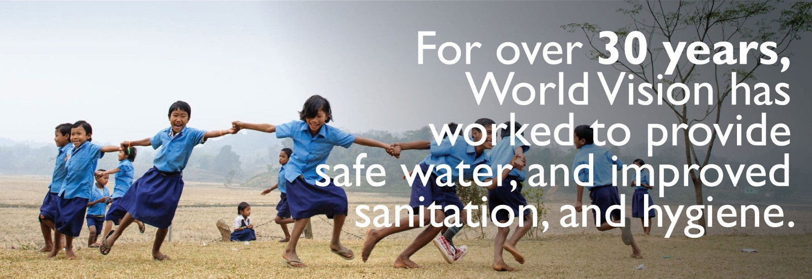 For over 30 years, World Vision has worked to provide safe water and improved sanitation