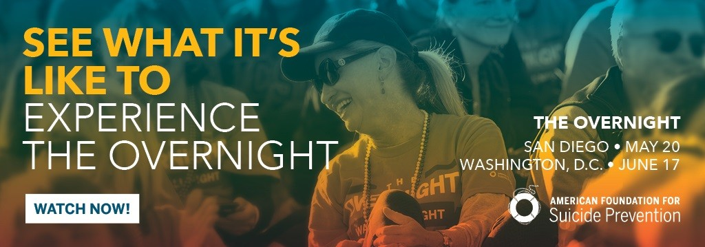 Out of the Darkness Overnight Walks - Register for San Diego (May 20) and Washington, D.C. (June 17)